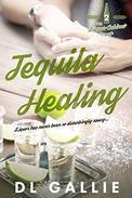 Tequila Healing: The Liquor Cabinet Series