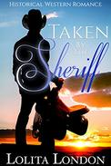 Taken By The Sheriff: Historical Western Romance