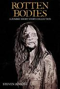 Rotten Bodies: A Zombie Short Story Collection