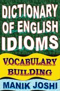 Dictionary of English Idioms: Vocabulary Building