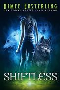 Shiftless: A Fantastical Werewolf Adventure