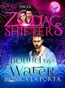 Bound by Water: A Zodiac Shifters Paranormal Romance: Pisces
