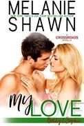 My Love - Bobby & Sophie: A Crossroads Novella