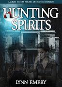 Hunting Spirits: A Joliet Sisters Psychic Detectives Mystery