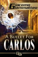 A Bullet For Carlos-A Connie Gianelli Mystery