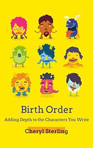 Birth Order: Adding Depth to the Characters You Write, a short guide