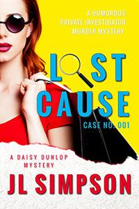 Lost Cause: A humorous private investigator murder mystery
