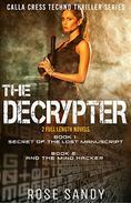 The Calla Cress Techno Thriller Series - Box Set: Secret of the Lost Manuscript & The Mind Hacker (Calla Cress Techno Thriller Series