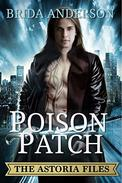 Poison Patch. The Astoria Files Book 2