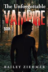 The Unforgettable Vampire: Book 1