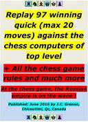Replay 97 winning quick chess (max 20 moves) against the chess computers of top level: Also, contains all the chess game rules and much more