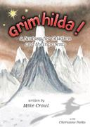 Grimhilda! — a fantasy for children, and their parents