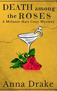 Death among the Roses: A Melanie Hart Mystery