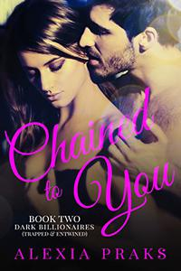 Chained to You, Book 2: Trapped and Entwined