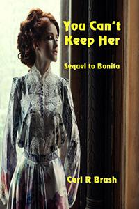 You Can't Keep Her: Sequel to Bonita