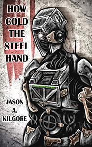 How Cold the Steel Hand