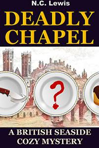 Deadly Chapel: A fast-paced murder mystery with lots of twists, turns and humor