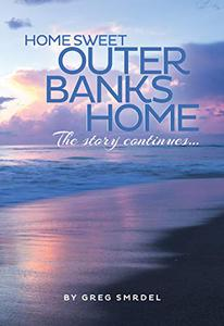 Home Sweet Outer Banks Home: The Story Continues