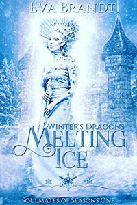 Winter's Dragons. Melting Ice: A Reverse Harem Fantasy Romance
