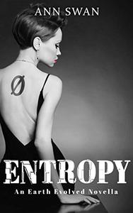 Entropy: An Earth Evolved Novella