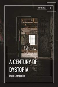 A Century of Dystopia volume 1 - Introduction
