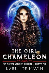 The Girl Chameleon Episode One: A Paranormal Romance