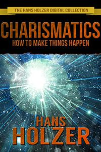 Charismatics: How to Make Things Happen