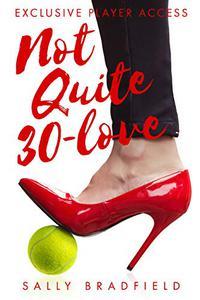 Not Quite 30-Love