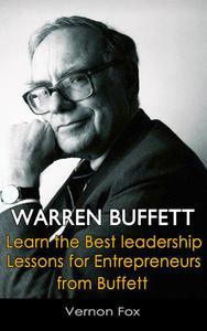 Warren Buffett: Learn the Best Leadership Lessons for Entrepreneurs from Buffett