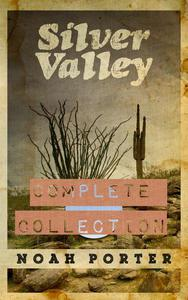 Silver Valley: The Complete Collection