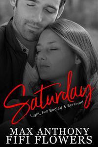 Saturday: Light, Full-Bodied & Screwed
