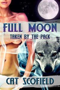 Full Moon: Taken by the Pack #1 (A Paranormal Romance)