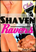 Shaven Ravers Club (Shaving Erotica)