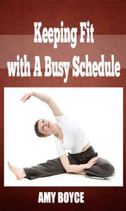 Keeping Fit with A Busy Schedule