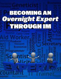 Becoming an Overnight Expert Through IM