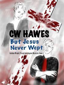But Jesus Never Wept