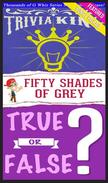 Fifty Shades of Grey - True or False? & Trivia King!