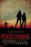 Persephone: Goddess of the Not So Undead