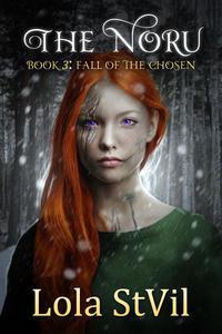 The Noru: Fall Of The Chosen (The Noru Series, Book 3)