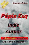 Pépin Esq - Indie Author