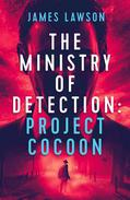 The Ministry of Detection: Project Cocoon