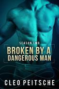 Broken by a Dangerous Man