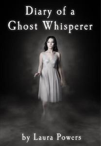 Diary of a Ghost Whisperer