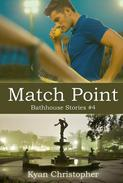 Match Point (Bathhouse Stories #4)