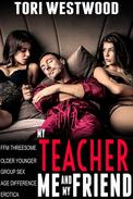 My Teacher, Me and My Friend (FFM Threesome Group Sex Older Younger Age Difference Erotica)