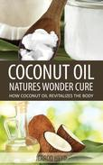 Coconut Oil- Natures Wonder Cure