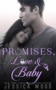 Promises, Love & Baby