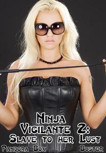 Ninja Vigilante: Slave to her Lust