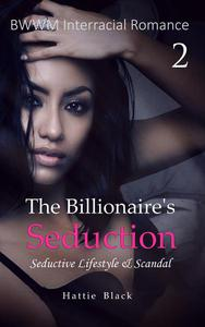 The Billionaire's Seduction 2: Seductive Lifestyle & Scandal