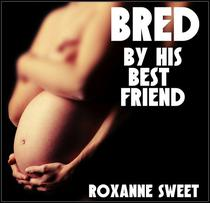 Bred By His Best Friend (BBW MMF Bisexual Threesome Erotica)